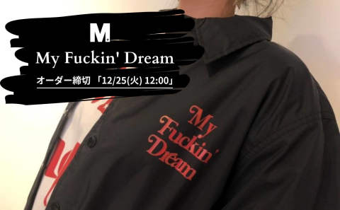 先行予約受付開始! 《My Fuckin' Dream》 2018AW SPOT ITEM