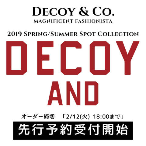 先行予約受付開始 《DECOY&CO.》 2019SS SPOT COLLECTION.