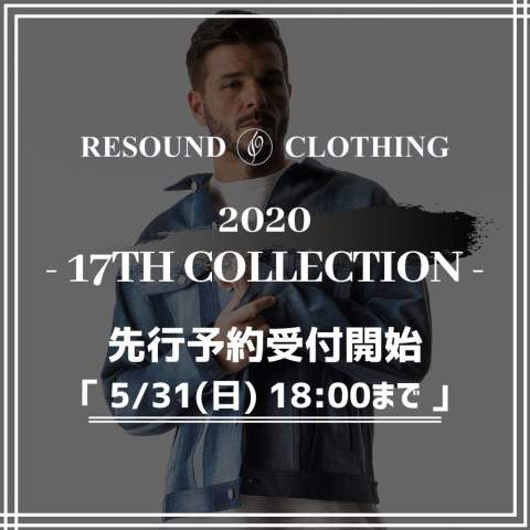 《RESOUND CLOTHING》 17th Collection. 先行予約受付開始!!